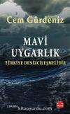 Mavi Uygarlık & Türkiye Denizcileşmelidir