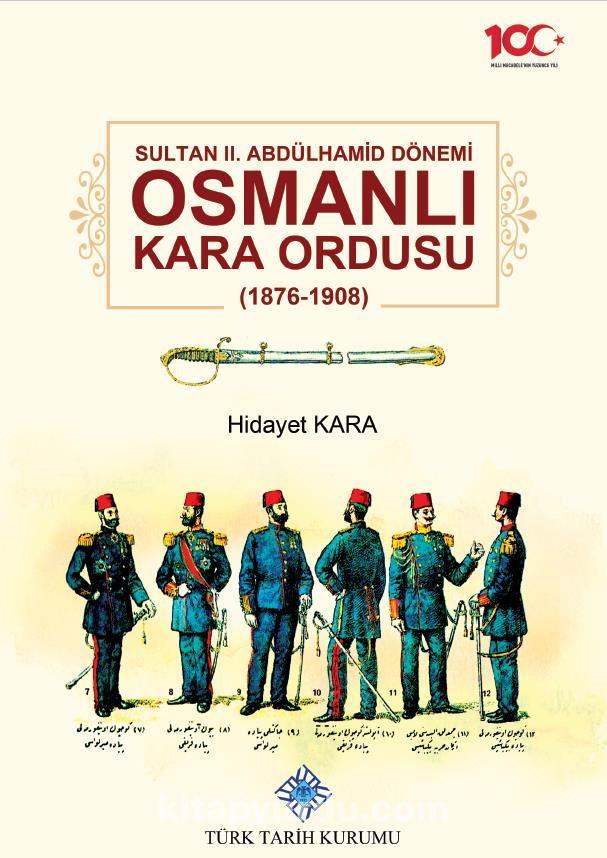 Sultan II. Abdülhamid Dönemi Osmanlı Kara Ordusu (1876-1908) - Hidayet Kara pdf epub