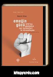 Emeğin Gücü & 1870'ten Günümüze İşçi Hareketleri ve Küreselleşme