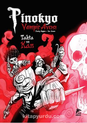 Vampir Avcısı Pinokyo 3Tahta ve Kan - Van Jensen pdf epub