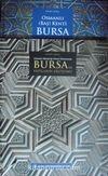 Osmanlı Mimarlığı Erken Döneminde Bursa'da Yapıların Oluşumu / Osmanlı (Baş) Kenti Bursa (2 Cilt)