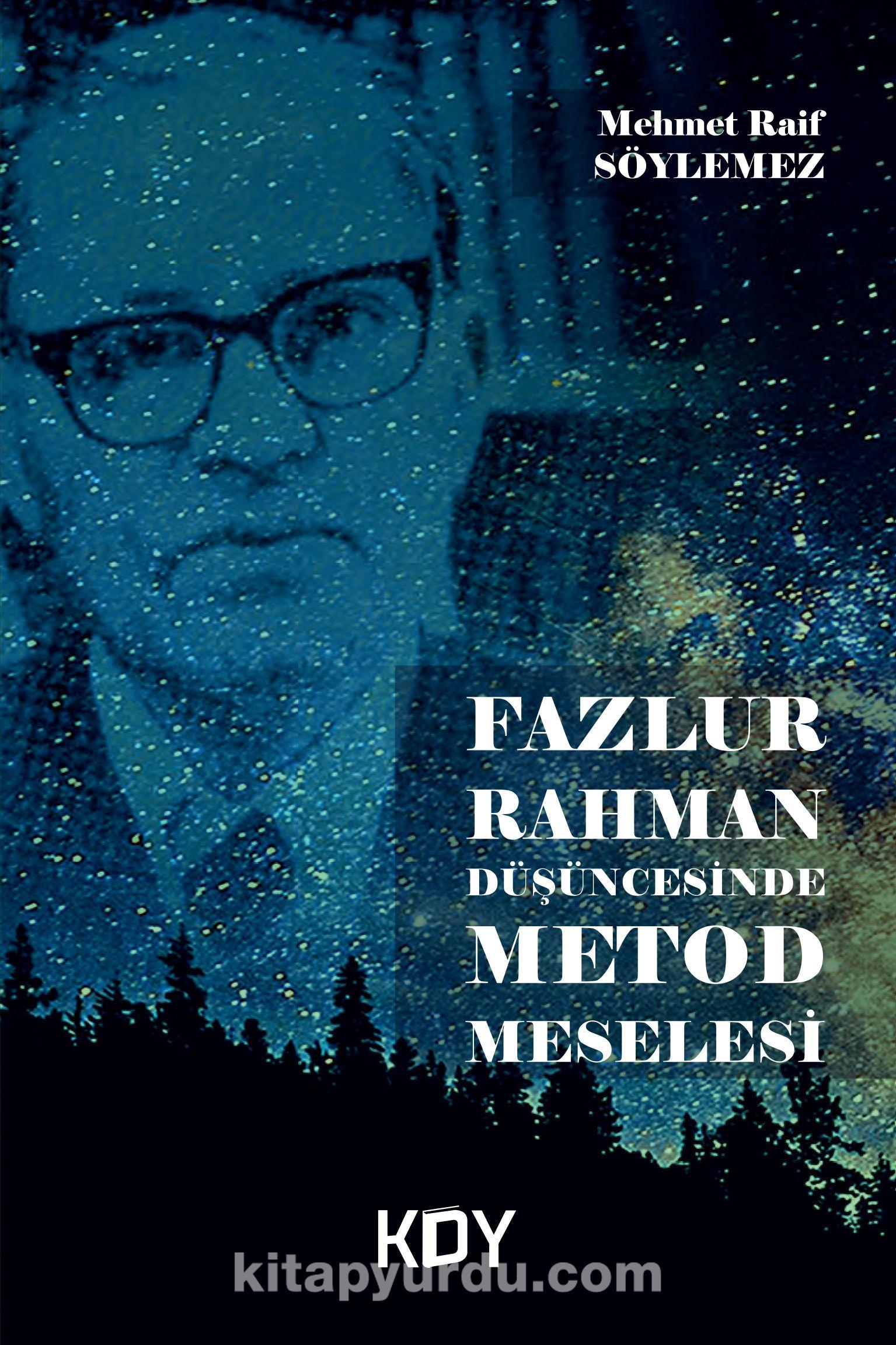 Fazlur Rahman Düşüncesinde Metod Meselesi - Mehmet Raif Söylemez pdf epub