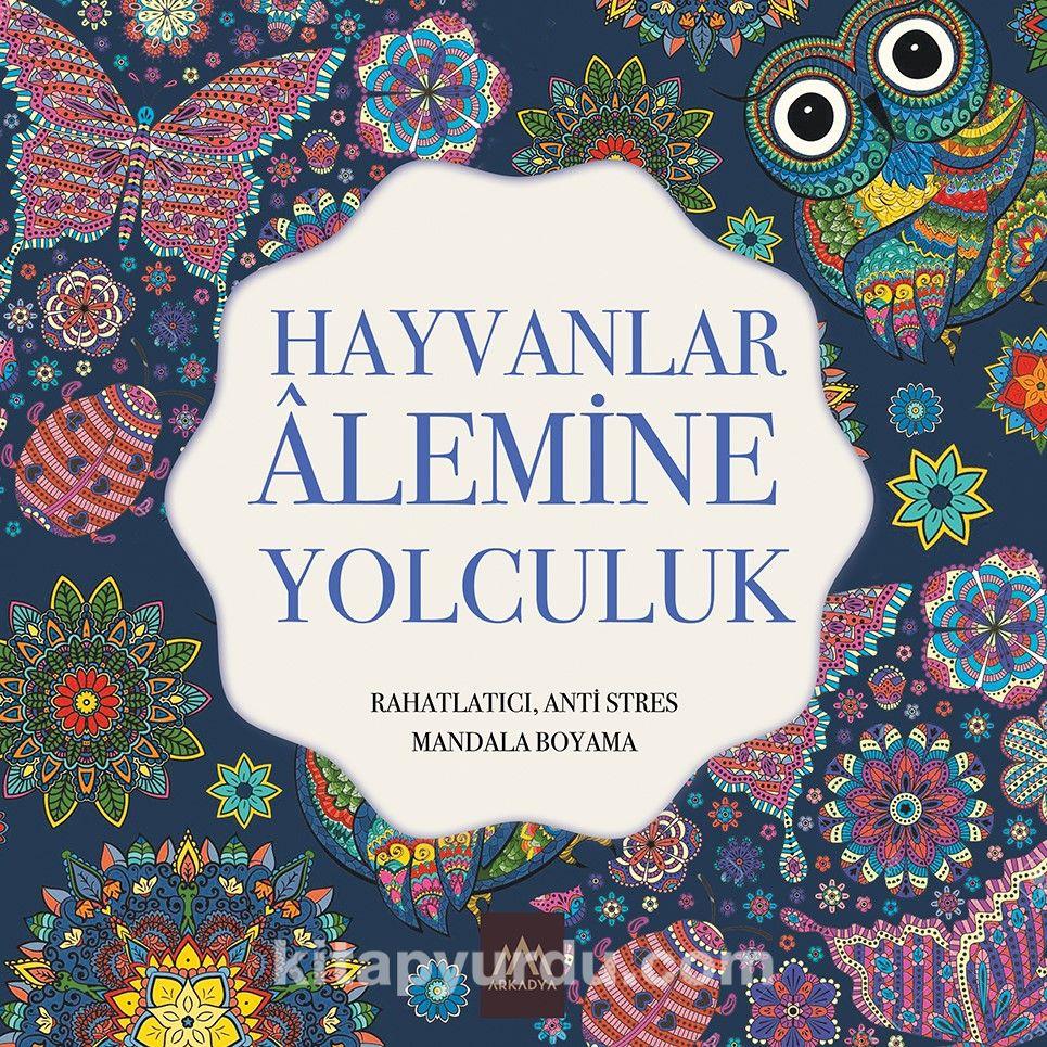 Hayvanlar Alemine Yolculuk / Rahatlatıcı, Anti Stres Mandala Boyama -  pdf epub