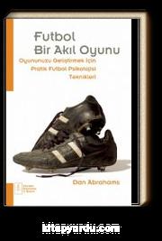 Futbol Bir Akıl Oyunu & Oyununuzu Geliştirmek İçin Pratik Futbol Psikolojisi Teknikleri