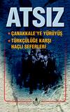 Çanakkale'ye Yürüyüş, Türkçülüğe Karşı Haçlı Seferi