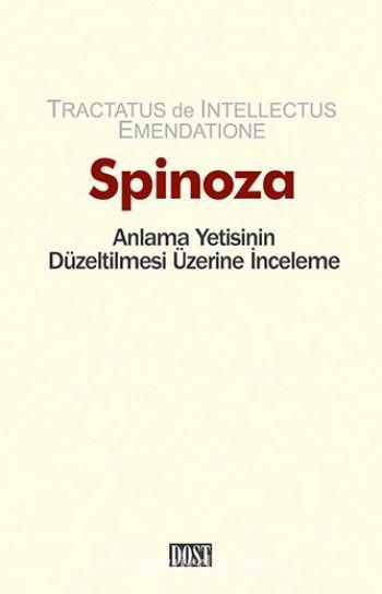 Spinoza & Anlama Yetisinin Düzeltilmesi Üzerine İnceleme