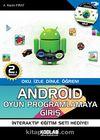 Android Oyun Programlamaya Giriş & Oku, İzle, Dinle, Öğren