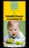 Bebeklik Dönemi ve Sorunları (A) (cep boy)