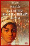 Esmer Gül & Lale Devrine Son Veren İhtilalin Romanı