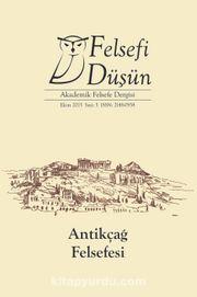 Felsefi Düşün Akademik Felsefe Dergisi Sayı:5 Antikçağ Felsefesi