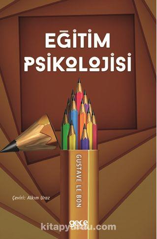 Eğitim Psikolojisi - Gustave Le Bon pdf epub