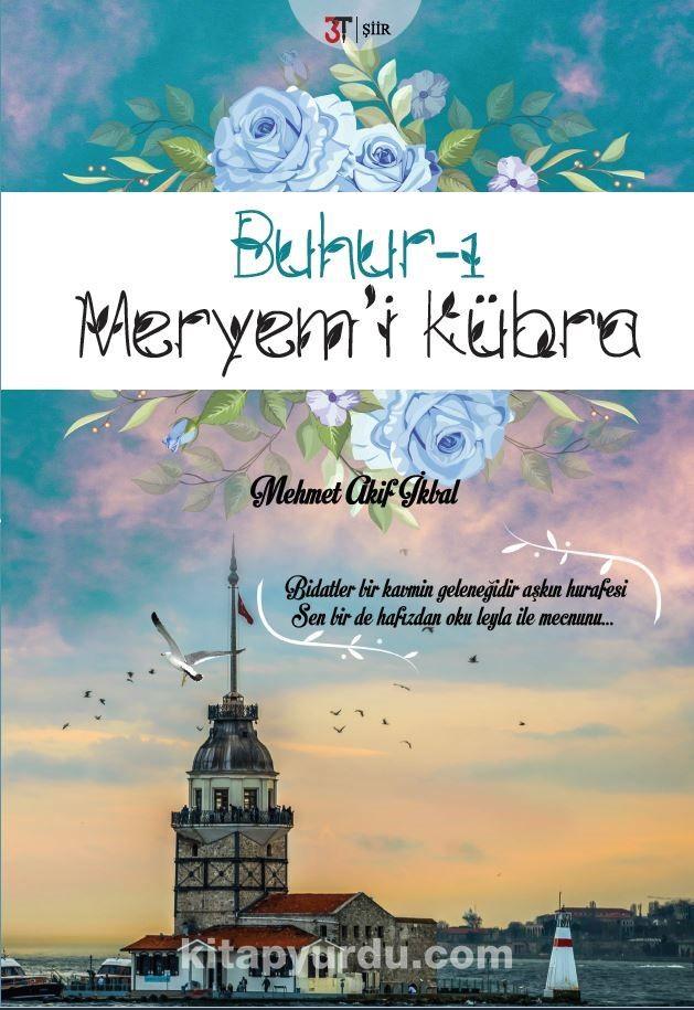 Buhur-ı Meryem'i Kübra - Mehmet Akif İkbal pdf epub