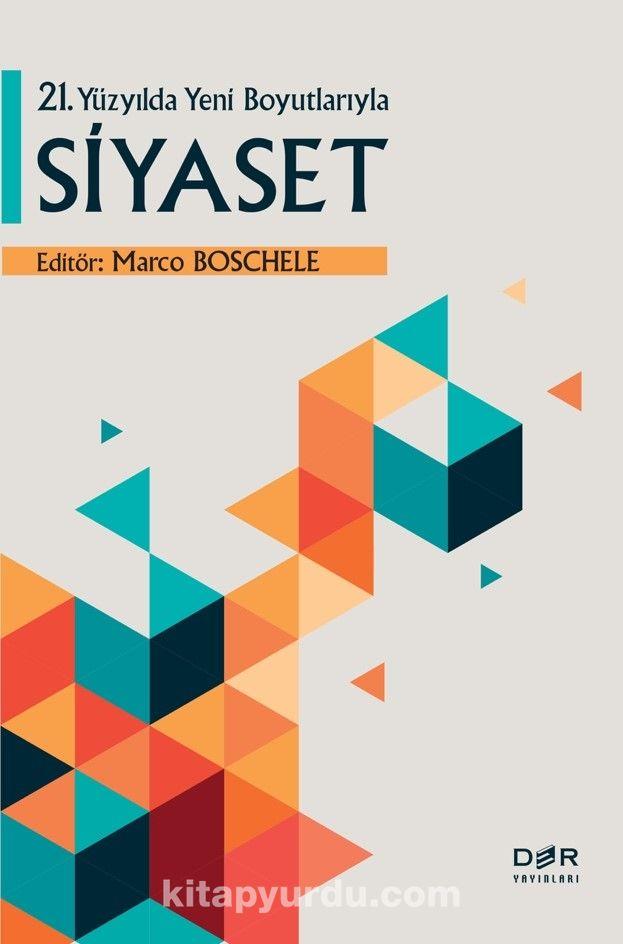 21. Yüzyılda Yeni Boyutlarıyla Siyaset - Marco Boschele pdf epub