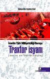 İran'da Türk Milliyetçiliği Duruşu Traxtor İsyanı & Traxtor, Bir Traktör Değildir