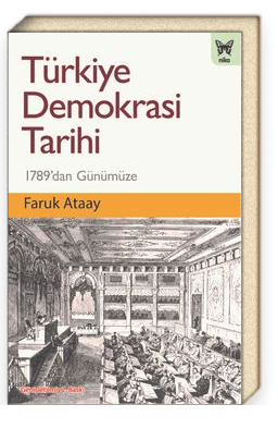 Türkiye Demokrasi Tarihi & 1789'dan Günümüze