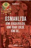 Osmanlı'da Kimi Boğduruldu, Kimi İdam Edildi, Kimi de