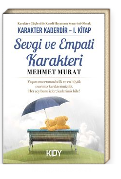 Sevgi ve Empati Karakteri / Karakter Kaderdir  1