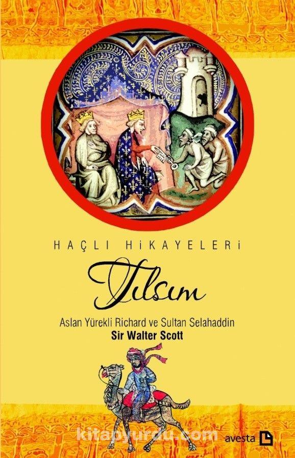 TılsımAslan Yürekli Richard ve Sultan Selahaddin - Sir Walter Scott pdf epub