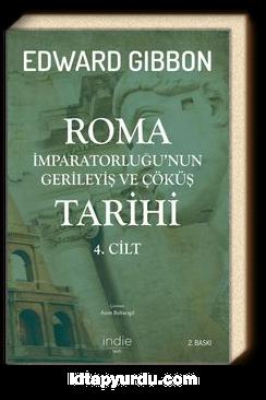 Roma İmparatorluğu'nun Gerileyiş ve Çöküş Tarihi (4. Cilt)