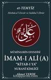 Müminlerin Efendisi İmam-ı Ali Kitab-ı Ya & Nurani Kimliği