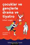 Çocuklar ve Gençlerle Drama ve Tiyatro & Perspektif ve Uygulama