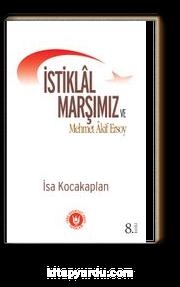 İstiklâl Marşımız ve Mehmet Akif Ersoy