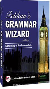 Pelikan 's Grammar Wizard 1 With Key Elementary to Pre-intermediate