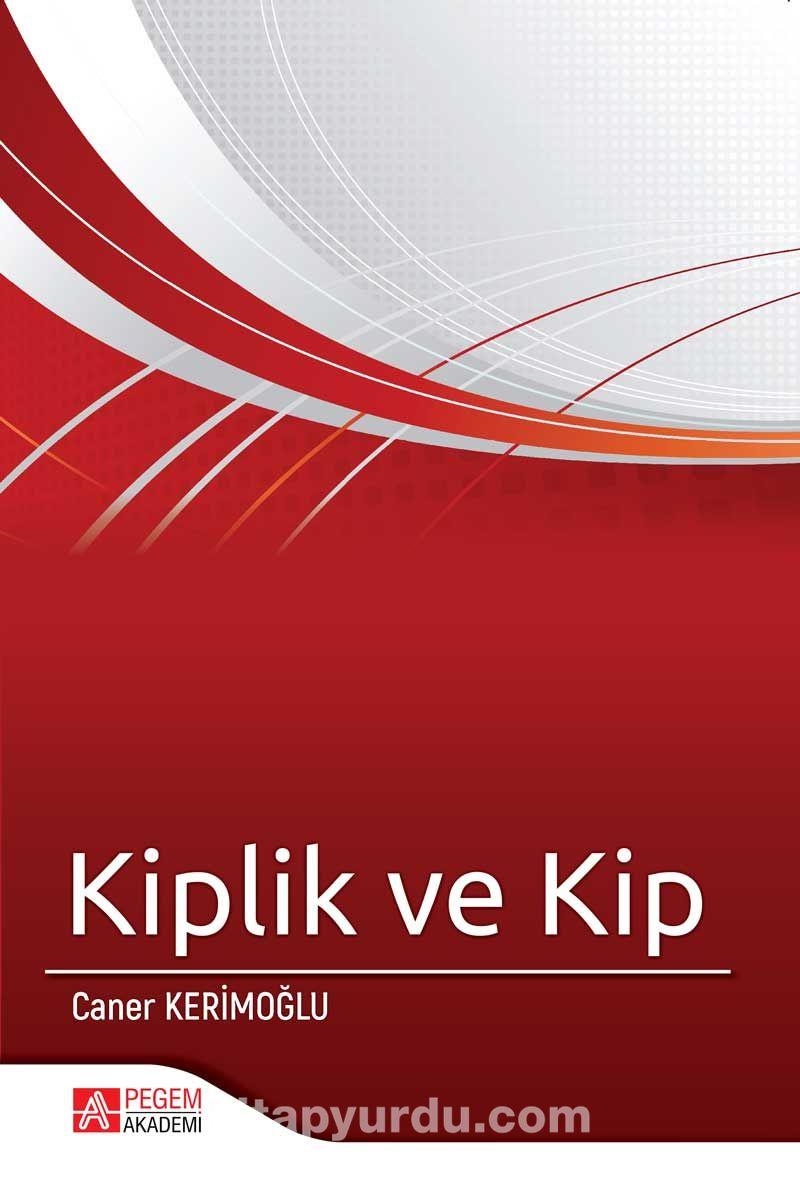 Kiplik ve Kip - Caner Kerimoğlu pdf epub