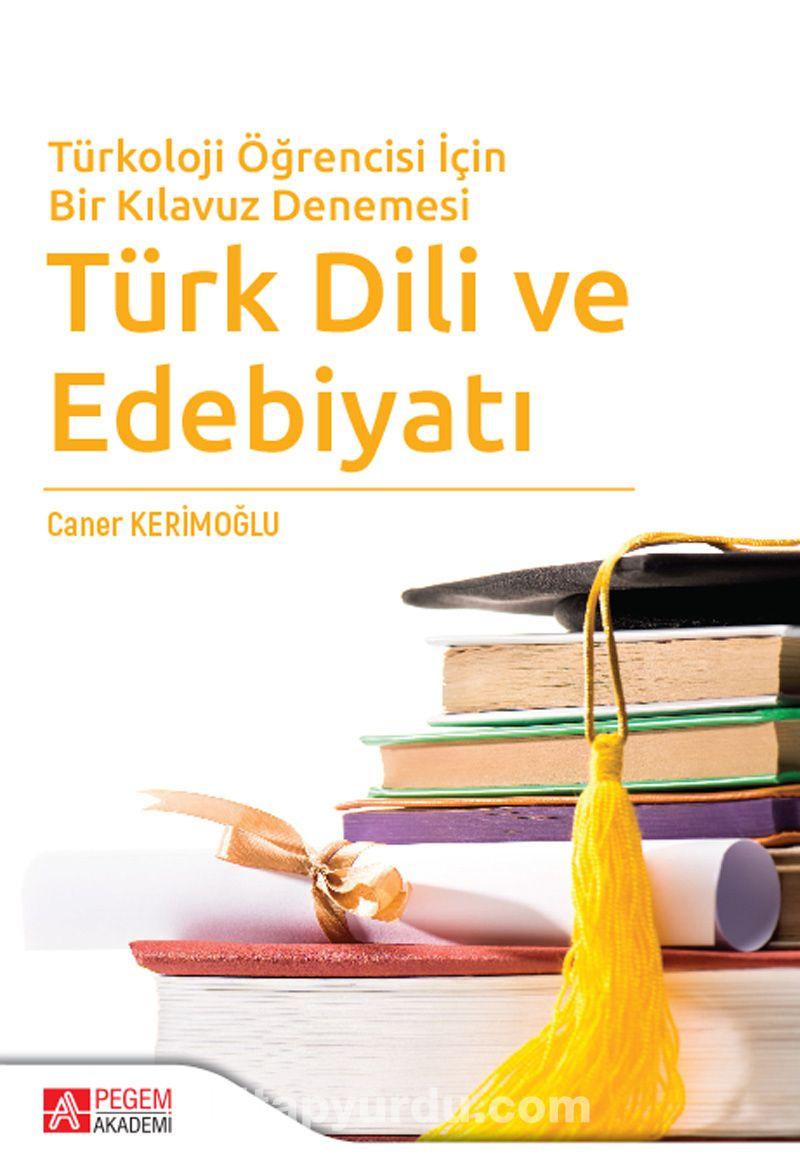 Türkoloji Öğrencisi İçin Bir Kılavuz Denemesi Türk Dili ve Edebiyatı - Caner Kerimoğlu pdf epub