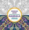 Mandala / Renkler Şehri
