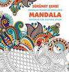 Mandala / Sükunet Şehri