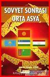 Sovyet Sonrası Orta Asya & Sosyalist Devletten Sosyal Devlete Geçiş