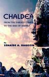 Chaldea & From the Earliest Times to the rise of Assyria