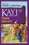 Kayı -II Osmanlı Tarihi / Cihan Devleti