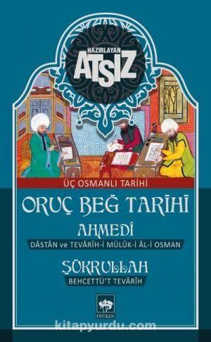 Oruç Beğ TarihiÜç Osmanlı Tarihi - Hüseyin Nihal Atsız pdf epub