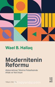 Modernitenin Reformu & Abdurrahman Taha'nın Felsefesinde Ahlak ve Yeni İnsan