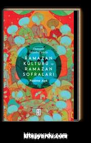 Osmanlı İstanbul'unda Ramazan Kültürü ve Ramazan Sofraları