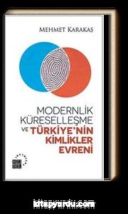 Modernlik, Küreselleşme ve  Türkiye'nin Kimlikler Evreni