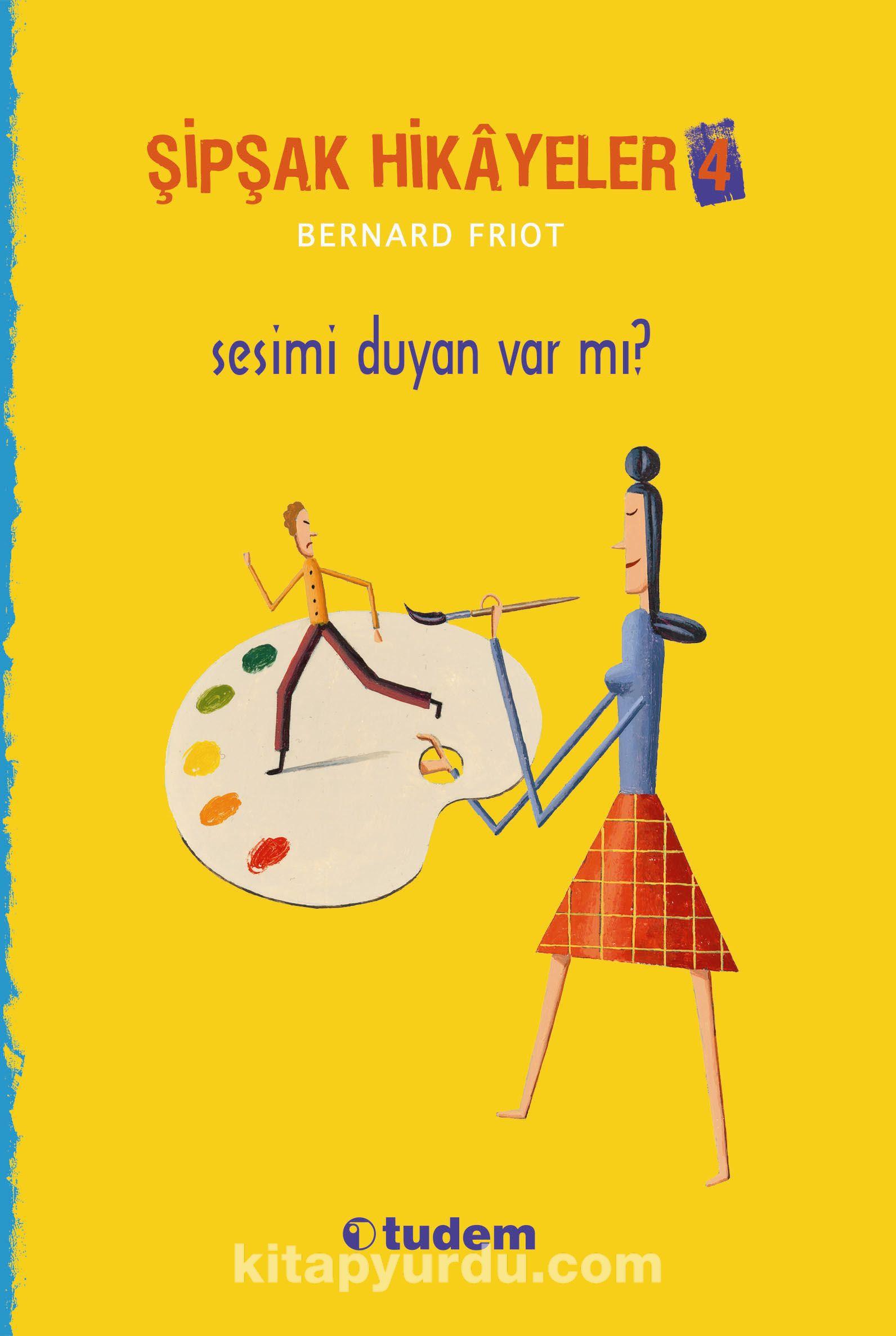 Şipşak Hikayeler 4 / Sesimi Duyan Var mı? - Bernard Friot pdf epub