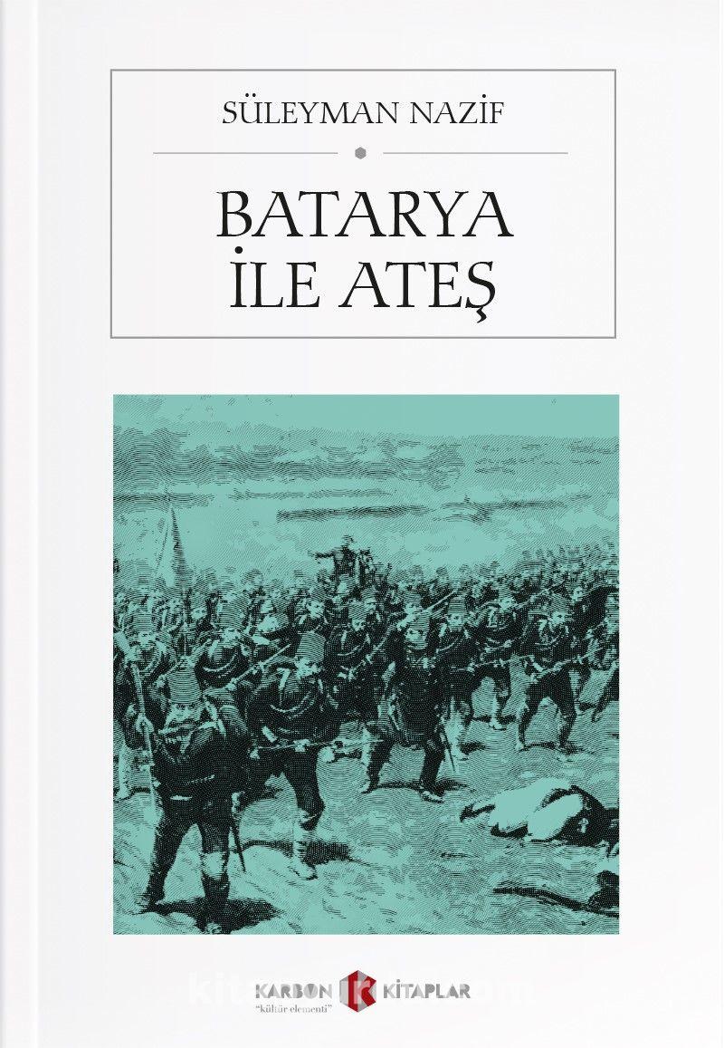 Batarya ile Ateş - Süleyman Nazif