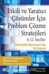 Etkili ve Yaratıcı Çözümler İçin Problem Çözme Stratejileri & 6-12. Sınıflar Matematik Öğretmeni İçin Bir Kaynak