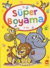 Süper Boyama (Renkli Örnekli, Örneksiz, Nokta ve Çizgi Çalışması)