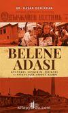 Belene Adası & Kültürel Soykırım, Fiziksel ve Psikolojik Şiddet Kampı