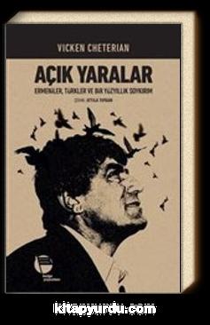 Açık Yaralar & Ermeniler, Türkler ve Bir Yüzyıllık Soykırım