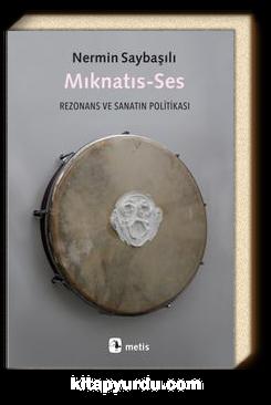 Mıknatıs-Ses & Rezonans ve Sanatın Politikası