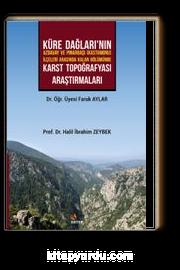 Küre Dağları'nın Azdavay ve Pınarbaşı (Kastamonu) İlçeleri Arasında Kalan Bölümünde Karst Topoğrafyası Araştırmaları