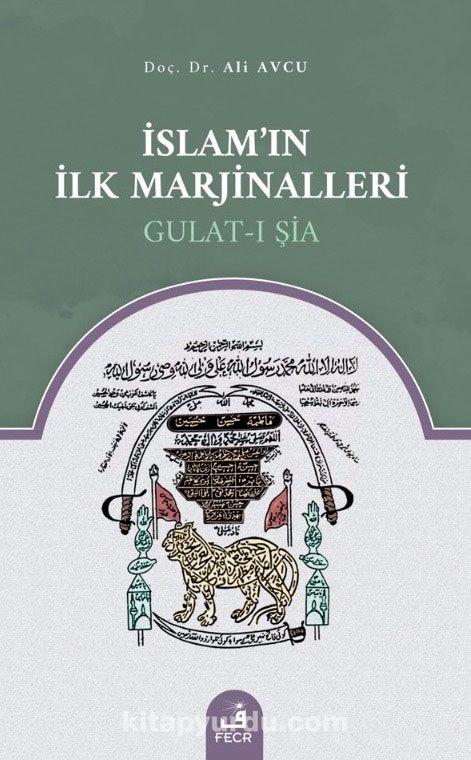 İslam'ın İlk Marjinalleri Gulat-ı Şia - Ali Avcu pdf epub