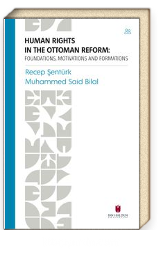 Human Rights In The Ottoman Reform: Foundations, Motivations And Formations