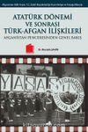 Atatürk Dönemi ve SonrasıTürk-Afgan İlişkileri & Afganistan Penceresinden Genel Bakış