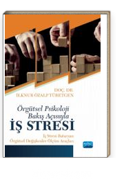 Örgütsel Psikoloji Bakış Açısıyla İş Stresi & İş Stresi Bataryası - Örgütsel Ölçüm Araçları